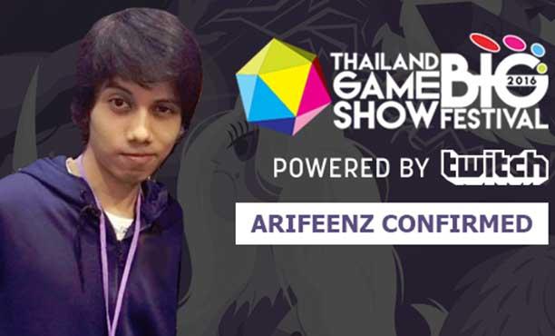 Arifeenz ตีตั๋วร่วมงาน! Twitch TGS BIG 2016
