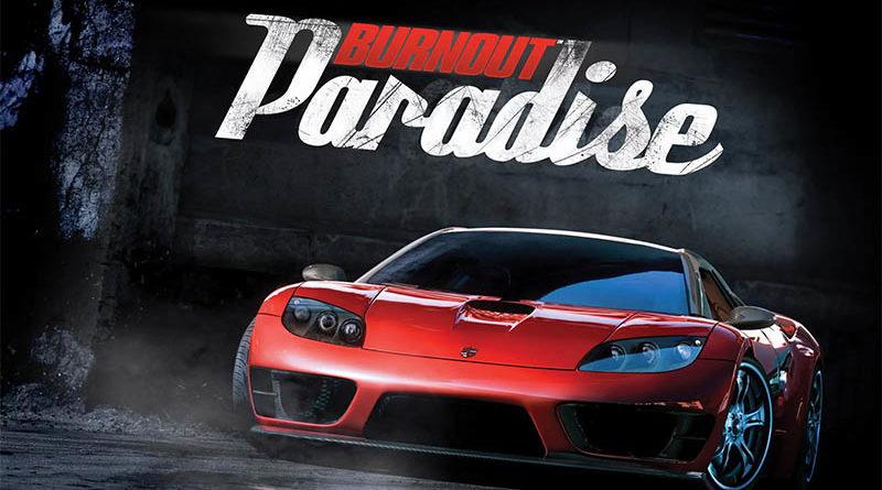ข่าวดีเกม Burnout Paradise รีมาสเตอร์จะไม่มีการขายของในเกมเพิ่ม