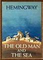 he Old Man and The Sea นิยายขนาดสั้นเรื่องเอกของ เออร์เนสต์ เฮมมิงเวย์ (Ernest Miller Hemingway)