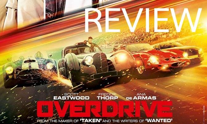 รีวิว OVERDRIVE หนังที่อยากเป็น FAST จนเนื้อตัวสั่น