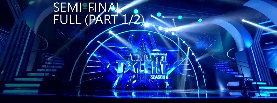 Thailand's Got Talent 6 รอบ Semi-Final (Part 1/2) 21 ส.ค.59 - week 4