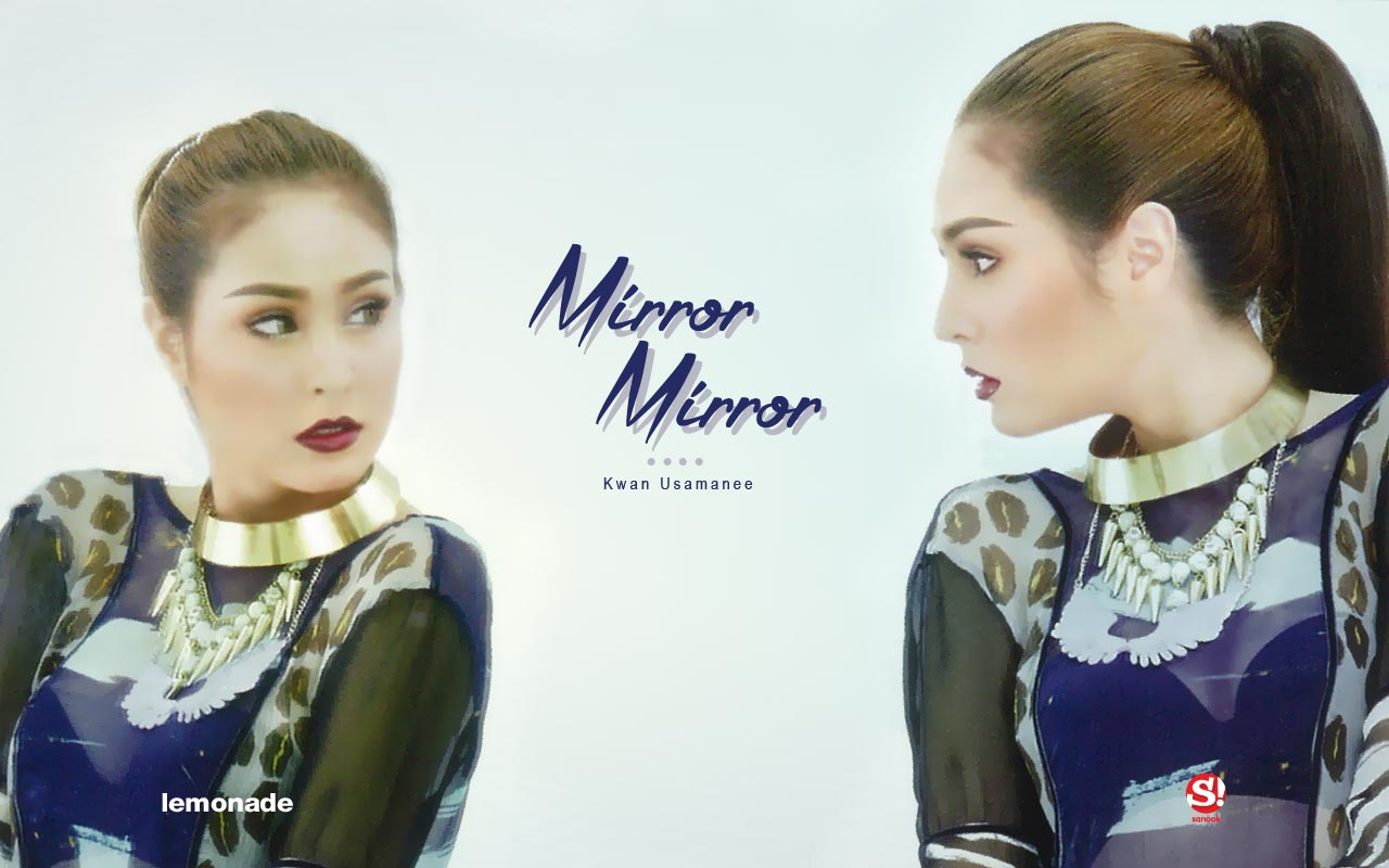 Kwan Usamanee Wallpaper : Mirror Mirror